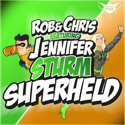 Jennifer Sturm Rob und Chris Superheld Single